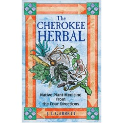 Garrett, J. T. - The Cherokee Herbal: Native Plant Medicine From the Four Directions