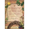 A Romantic Guide to Handfasting: Rituals, Recipes, and Lore - Anna Franklin