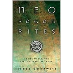 Bonewits, Isaac - Neopagan Rites: A Guide to Creating Public Rituals that Work