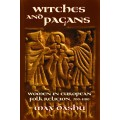 Dashu, Max - Witches and Pagans: Women in European Folk Religion