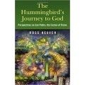Heaven, Ross - The Humingbird's Journey to God