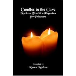 Kaldera, Raven - Candles in the Cave: Northern Tradition Paganism for Prisoners