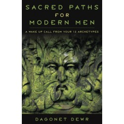 Dewr, Dagonet - Sacred Paths for Modern Men