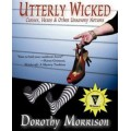 Dorothy Morrison/Utterly Wicked: Hexes, Curses & Other Unsavory Notions