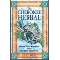 J. T. Garrett / The Cherokee Herbal: Native Plant Medicine From the Four Directions