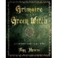 Grimoire for the Green Witch: A Complete Book of Shadows - Ann Moura