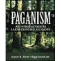 Joyce & River Higginbotham / Paganism: An Introduction to Earth Centered Spirituality