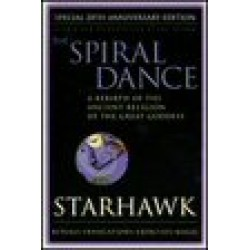 Starhawk - The Spiral Dance: A Rebirth of the Ancient Religion of the Great Goddess