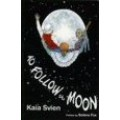 Kaia Svien / To Follow the Moon