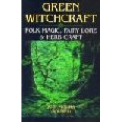 Moura, Ann - Green Witchcraft: Folk Magic, Fairy Lore & Herb Craft