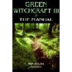 Moura, Ann - Green Witchcraft III: The Manual