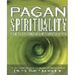 Higginbotham, Joyce & River - Pagan Spirituality: A Guide to Personal Transformation