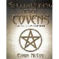 McCoy, Edain - Spellworking for Covens: Magick for Two or More