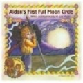 Martin, W. Lyon - Aidan's First Full Moon Circle