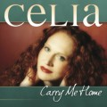 Celia: Carry Me Home