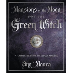Moura, Ann - Mansions of the Moon for the Green Witch