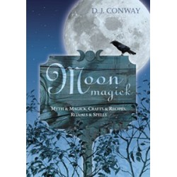 Conway, DJ - Moon Magick - Myth & Magick, Crafts & Recipies, Ritual & Spells